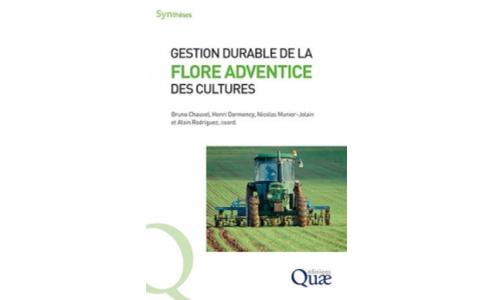 """MUST HAVE    """"Gestion durable de la flore adventice des cultures"""" aux éditions Quae"""